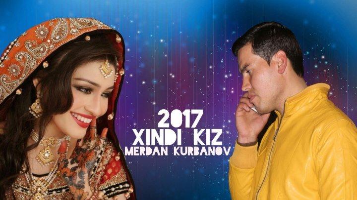 Merdan Kurbanov - Xindi Kiz 2017 Full HD / Мердан Курбанов - Хинди Киз 2017 Full HD