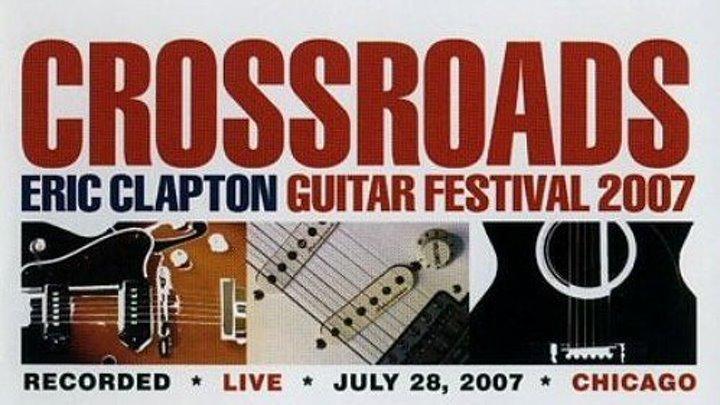 Crossroads Guitar Festival / Chicago - 2007