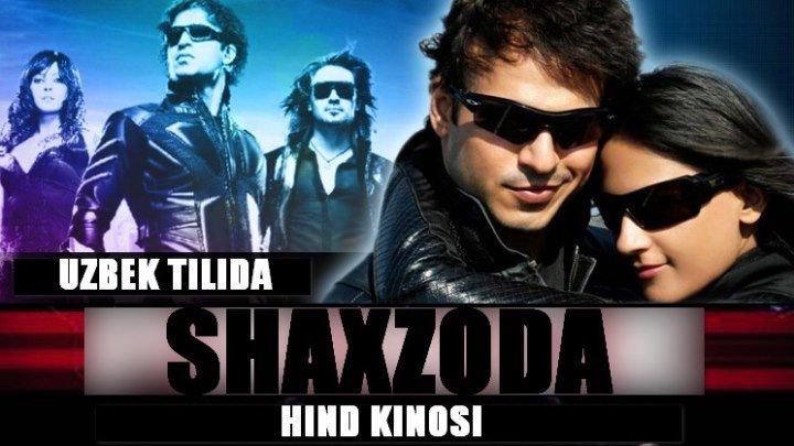 Shaxzoda / Шахзода (Hind kino Uzbek tilida) HD