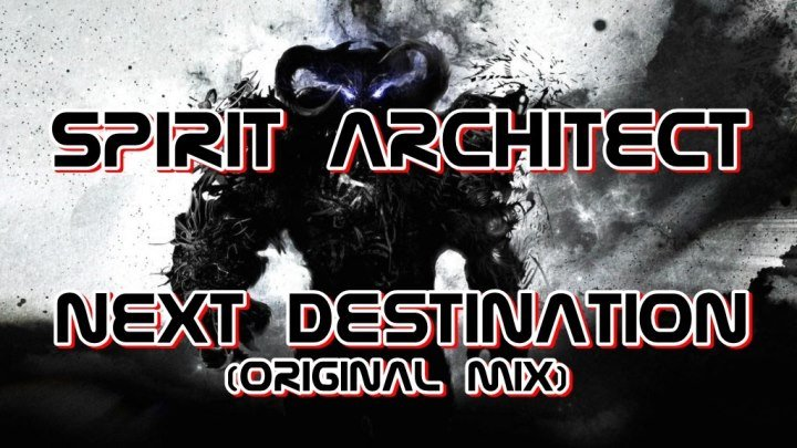 ♫Полная Жесть♫♛♫★Spirit Architect - Next Destination (Original Mix)★♫♛