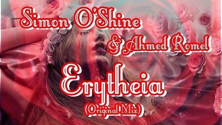 ♛♫★Simon O'Shine & Ahmed Romel - Erytheia (Original Mix)★♫♛