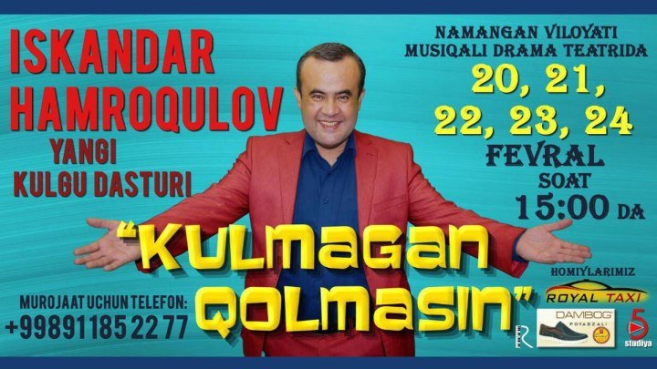 Afisha - Iskandar Hamroqulov 20-21-22-23-24-fevral kunlari konsert beradi 2017