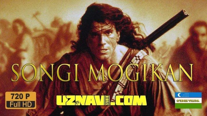 Songi mogikan ( O'zbek tilida ) HD