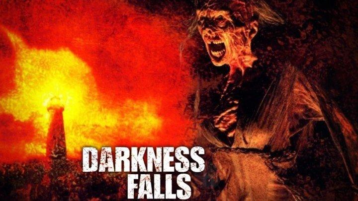 Темнота наступает HD(ужасы, триллер, детектив)2003