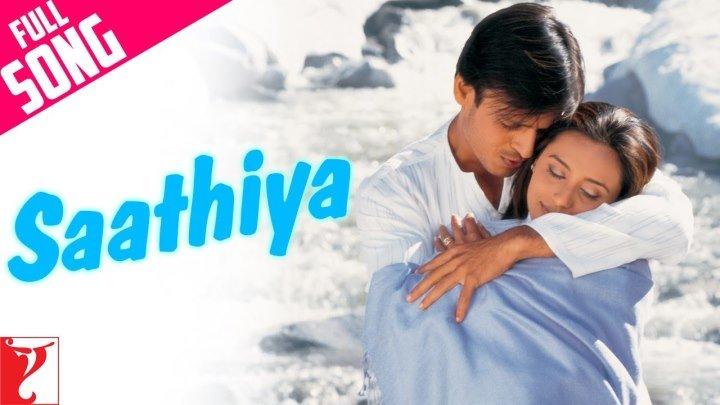 Saathiya - Full Title Song ¦ Vivek Oberoi ¦ Rani Mukerji ¦ Sonu Nigam ¦ A. R. Rahman