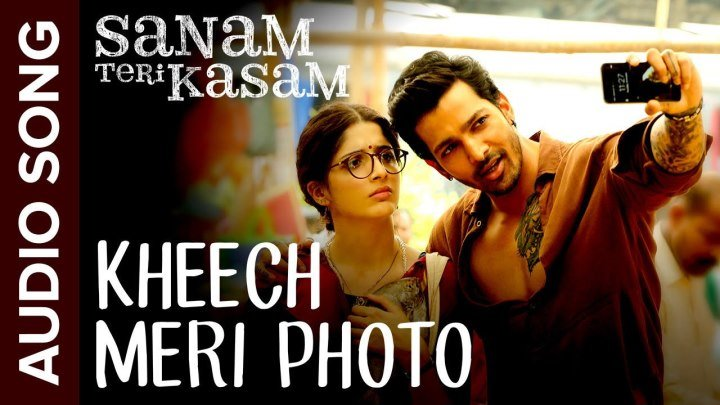 Sanam Teri Kasam – Kheech Meri Photo