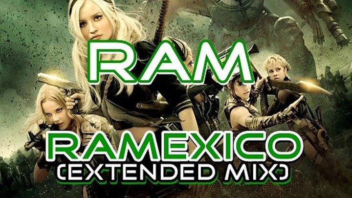 ♛♫★RAM - RAMexico (Extended Mix)★♫♛