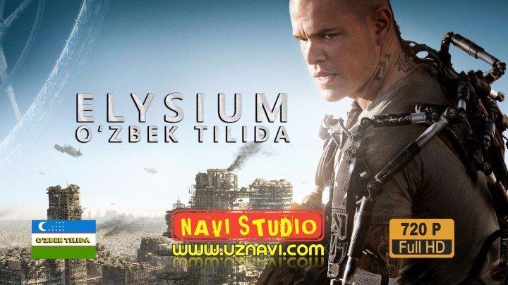 Elysium / Элизиум (O'zbek tilida)HD UZNAVI.COM