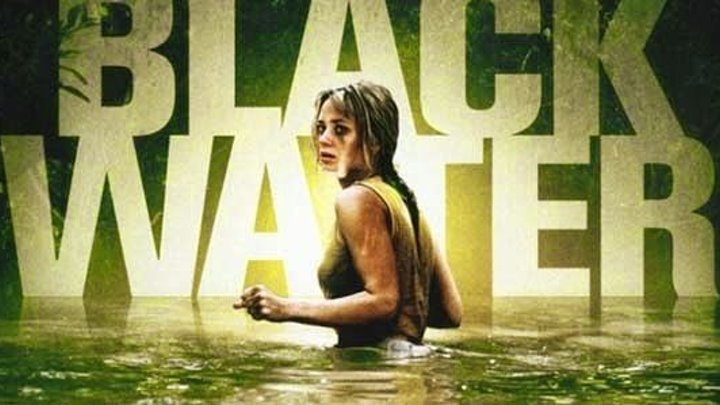 Хищные воды / Black Water (2007, Ужасы, триллер, драма)