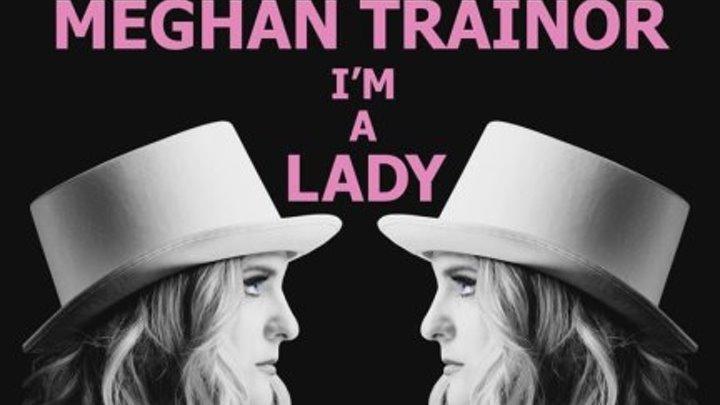Meghan Trainor - I'm a Lady