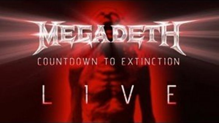 MEGADETH - COUNTDOWN TO EXTINCTION LIVE. 2012 - https://ok.ru/rockoboz (6423)