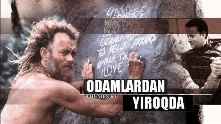 Odamlardan Yiroqda / Изгой (Uzbek tilida HD)