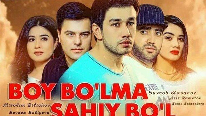 Boy bo'lma Sahiy bo'l - O'zbek kino 2017