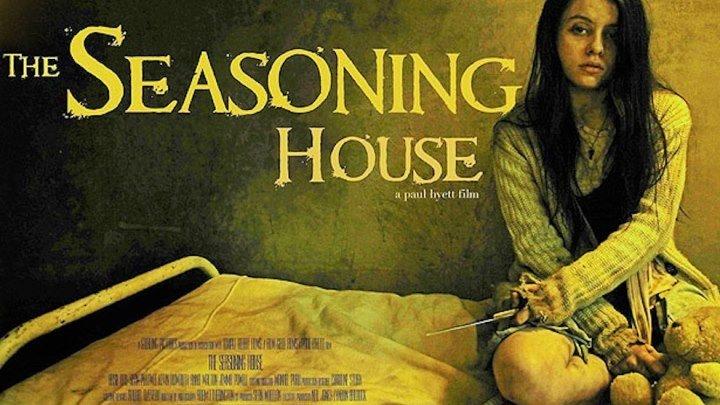 Дом терпимости / The Seasoning House (2012, Ужасы, триллер)