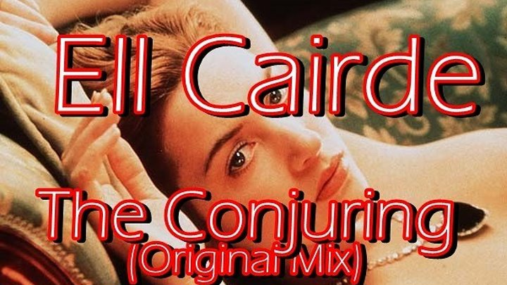 ♛♫★Ell Cairde -The Conjuring (Original Mix)★♫♛
