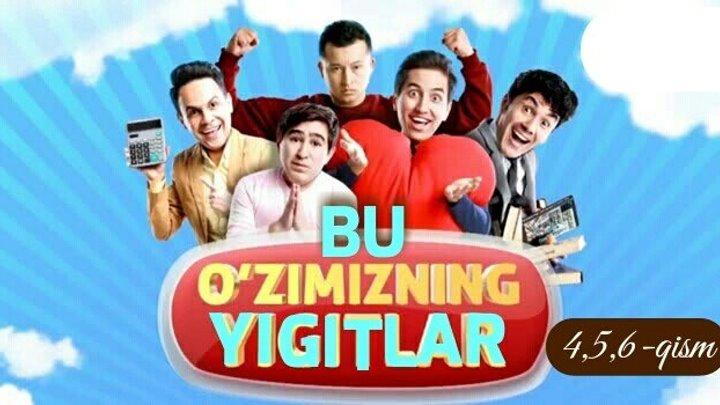 Bu O'zimizni Yigitlar - O'zbek komediya serial 2017. 4,5,6-qism.