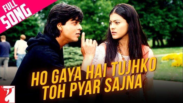 Ho Gaya Hai Tujhko Toh Pyar Sajna - Full Song ¦ Dilwale Dulhania Le Jayenge ¦ Shah Rukh Khan ¦ Kajol