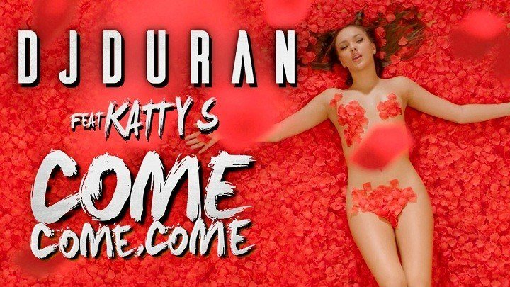 ❤.¸.•´❤DJDURAN feat Katty S - Come, Come, Come (new 2017)❤.¸.•´❤