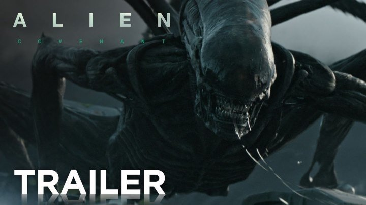 Alien- Covenant - Official Trailer [HD] - 20th Century FOX