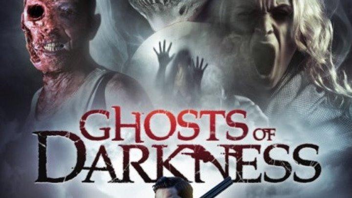 Ghosts.of.Darkness.2017./ Призраки тьмы Ужасы P.WEB-DLRip.14OOMB_KOSHARA Жанр: Ужасы.