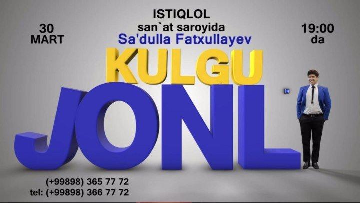 Afisha - Sa'dulla Fatxullayev - Jonli kulgu 30-mart konsert beradi 2017