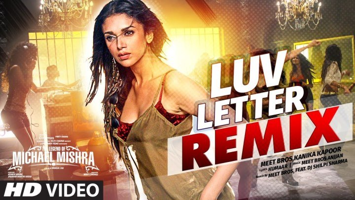 LUV LETTER VIDEO SONG ¦ The Legend of Michael Mishra ¦ MEET BROS,KANIKA KAPOOR ¦ T-Series