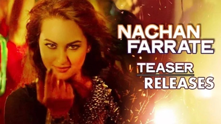 Nachan Farrate VIDEO Song ft. Sonakshi Sinha ¦ All Is Well ¦ Meet Bros ¦ Kanika Kapoor