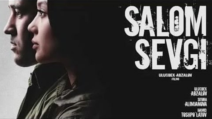 Salom sevgi / Салом севги ( Ўзбек фильм )