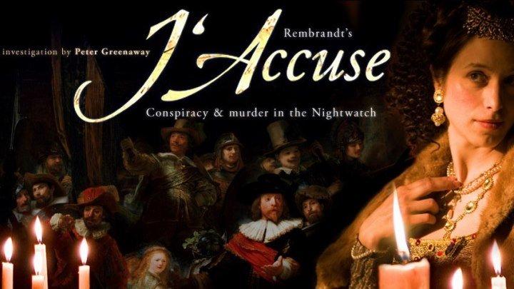 Рембрандт: Я обвиняю Rembrandt's J'Accuse...! (2008). Реж. Питер Гринуэй, в рол. Мартин Фриман, Ева Бертистл, Джоди Мэй, Эмили Холмс, Джонатан Холмс, Майкл Тиган, Натали Пресс, Питер Гринуэй