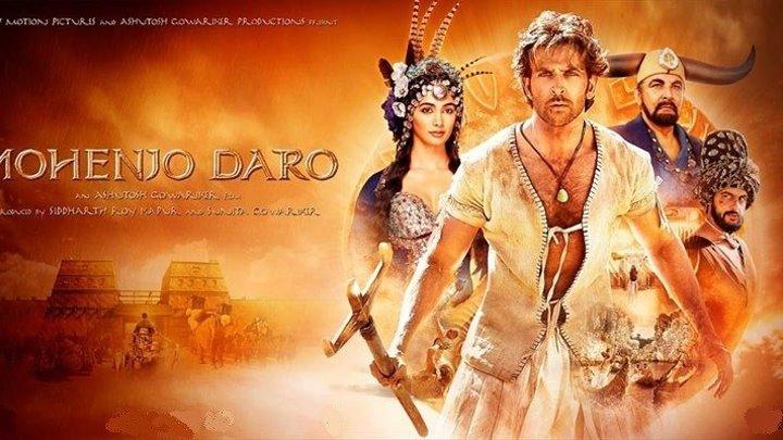 Мохенджо Даро (Индия 2016 HD) Боевик, Драма, Мелодрама, Приключения, История