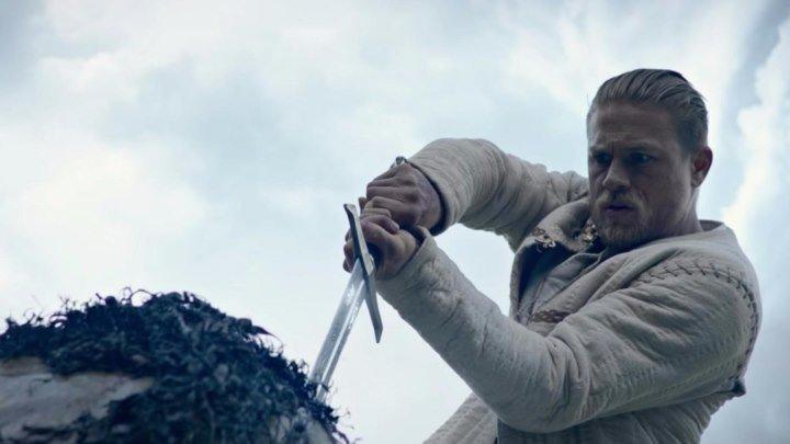 Меч короля Артура / King Arthur: Legend of the Sword 2017 Великобритания, Австралия, США
