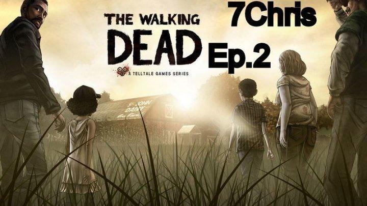The Walking Dead (Ep.2) #9 - Конец 2 эпизода - Подыхайте, сволочи !