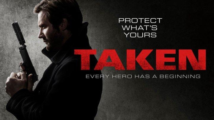 Заложница / Taken (2016) 3 Серия из 20 Боевик, триллер