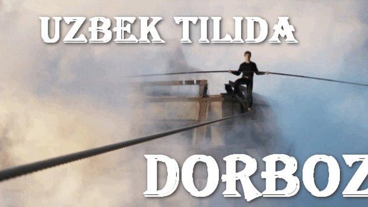 Dorboz: Balandlik ishtiyoqi (Uzbek tilida) HD 2015