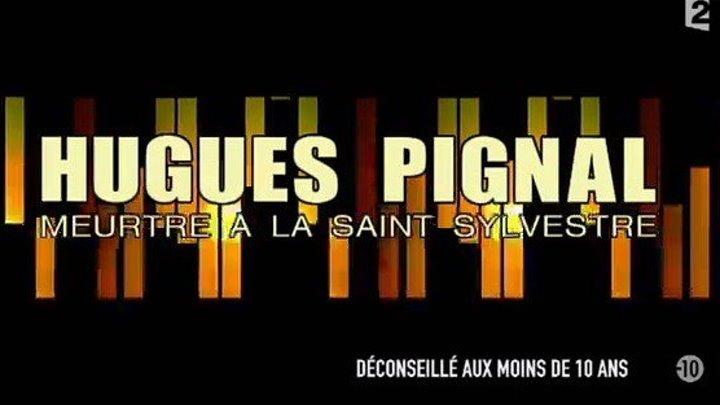 Hugues Pignal, meurtre à la Saint-Sylvestre( http://www.fela.5v.pl )