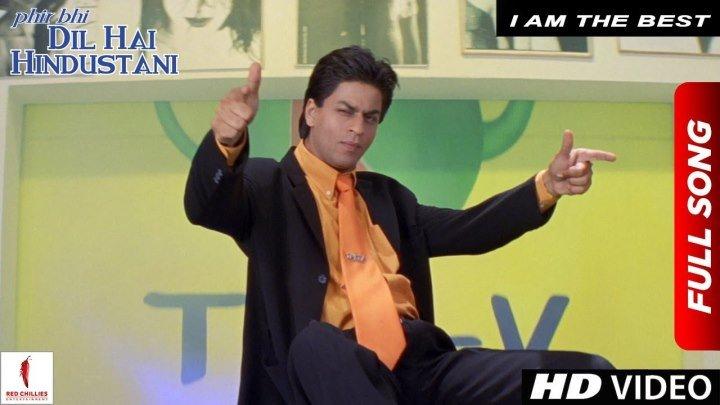 I Am The Best ¦ Phir Bhi Dil Hai Hindustani ¦ Shah Rukh Khan
