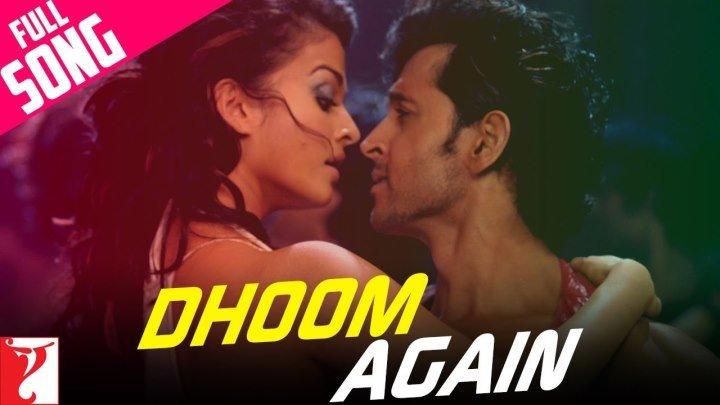 Dhoom Again - Full Song ¦ Dhoom׃2 ¦ Hrithik Roshan ¦ Aishwarya Rai