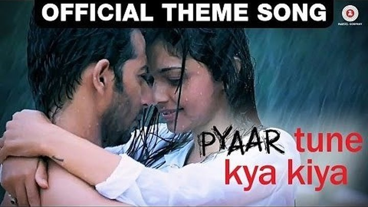Pyaar Tune Kya Kiya - Official Theme Song ¦ Love Romance Sad Song