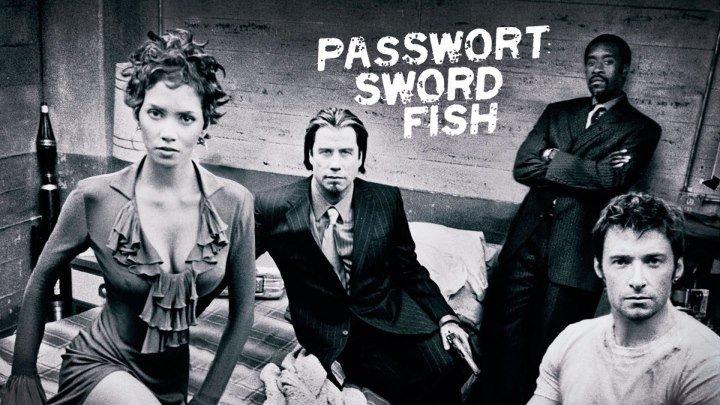 Пароль «Рыба-меч» (2001)