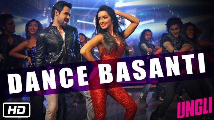 Dance Basanti - Ungli ¦ Emraan Hashmi ¦ Shraddha Kapoor