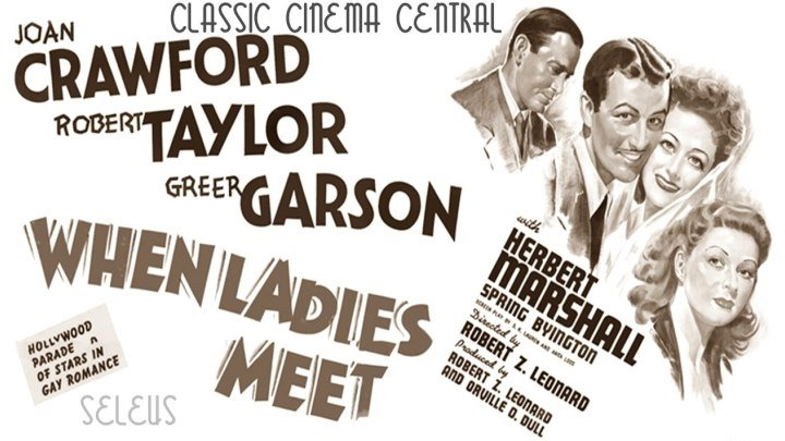 When Ladies Meet (1941) Joan Crawford, Robert Taylor, Greer Garson, Herbert Marshall