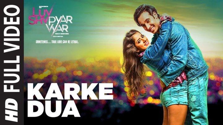 Karke Dua Full Video Song ¦ Luv Shv Pyar Vyar ¦ GAK and Dolly Chawla ¦ T-Series