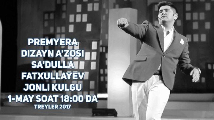 Premyera - Dizayn a'zosi Sa'dulla Fatxullayev - Jonli kulgu 1-may soat 18:00 da (treyler) 2017