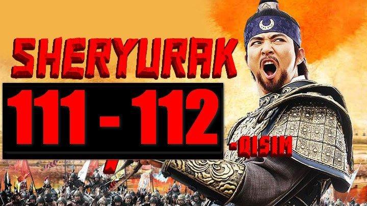 Sheryurak 111,112 Qism (Uzbek tilida Serial) HD