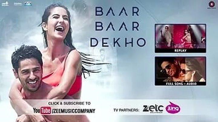 Фильм Смотри Снова и Снова (2016) Индия_Сидхарт Мальхотра+Катрина Кэйф+Саяни Гуп