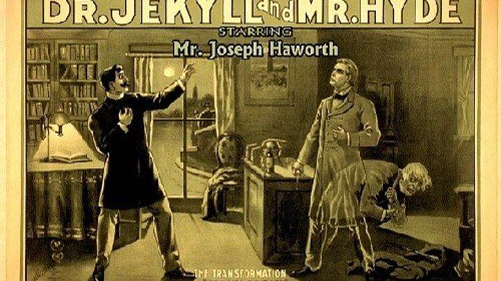 Доктор Джекилл и мистер Хайд (1913 ᴴᴰ) 1080р Dr. Jekyll and Mr. Hyde - [RUS]