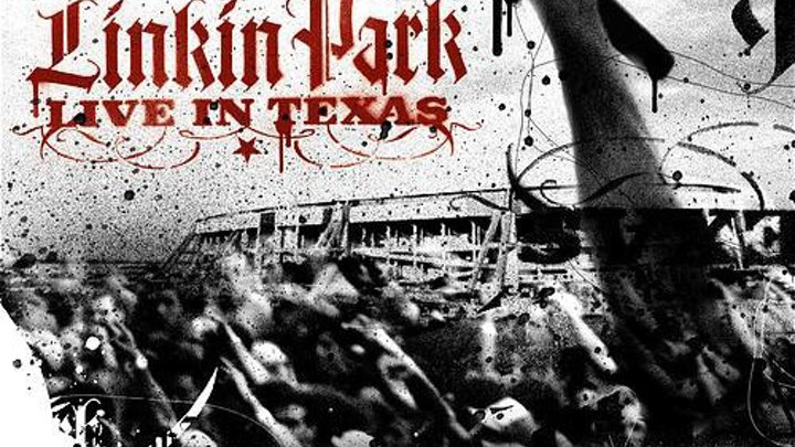 Linkin Park - Live in Texas HD1080p