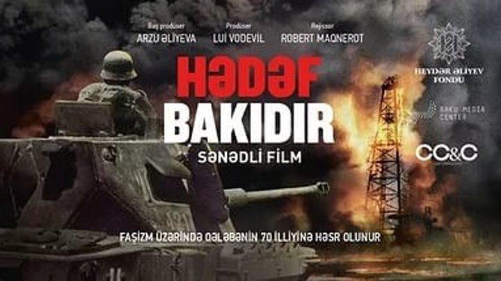 «Цель Баку. Как Гитлер проиграл войну за нефть» - документальный фильм.