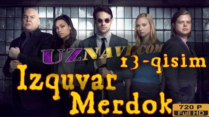 Izquvar Merdok ( Xorij serial o'zbek tilida) hd 13-qisim