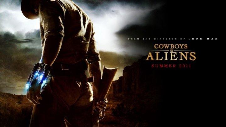 Ковбои против пришельцев (2011) Cowboys and aliens